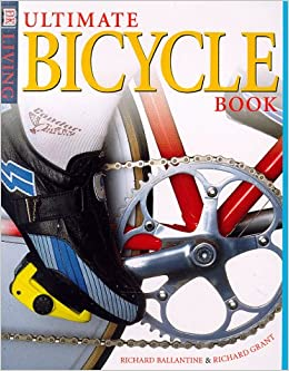 Ultimate Bicycle Book (DK Living): Richard Ballantine: 9780789422521:  Amazon.com: Books