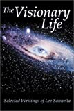 img - for The Visionary Life: Selected Writings of Lee Sannella book / textbook / text book