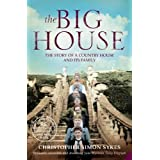 The Big House: The Story of a Country House and Its Family by Christopher Simon Sykes (2005-07-04)