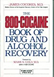 The 800-Cocaine Book of Drug and Alcohol Recovery, James Cocores, 0394574044