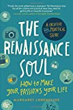 img - for The Renaissance Soul: How to Make Your Passions Your Life_A Creative and Practical Guide by Margaret Lobenstine (2013-10-08) book / textbook / text book