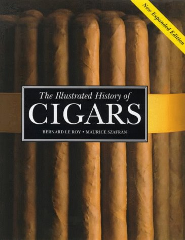 The Illustrated History of Cigars (The pleasures of life)