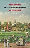 #7: Appropriate/An Octoroon: Plays
