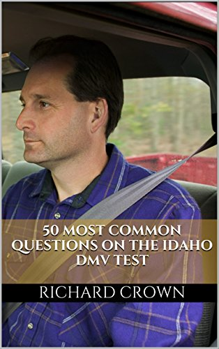 Pass Your Idaho DMV Test Guaranteed! 50 Real Test Questions! Idaho DMV Practice Test Questions