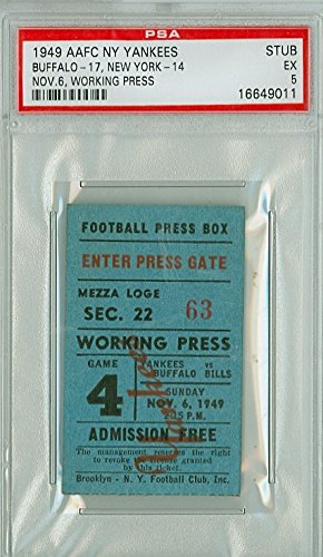 Buffalo Yankees (1949 New York Yankees Ticket Stub vs Buffalo Bills Working Press Pass - Bills 17-14 November 6, 1949 [[Graded clean Excellent by PSA, Scarce 1940s AFFC ticket]])