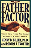 The Father Factor, Henry B. Biller and Robert J. Trotter, 0671793977