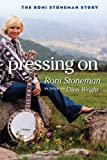 Front cover for the book Pressing On: The Roni Stoneman Story (Music in American Life) by Roni Stoneman