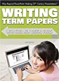 Writing Term Papers with Cool New Digital Tools, Joseph Greek, 1477718354