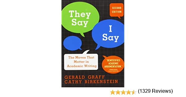 com they say i say the moves that matter in academic  com they say i say the moves that matter in academic writing 9780393933611 gerald graff cathy birkenstein books