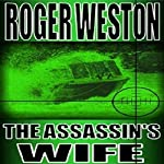 The Assassin's Wife: A Thriller | Roger Weston