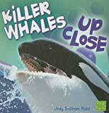 Killer Whales up Close, Jody Sullivan Rake, 1429622652