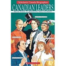 Scholastic Canada Biographies: Canadian Leaders