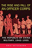 """Eric Setzekorn, """"The Rise and Fall of an Officer Corps: The Republic of China Military, 1942-1955"""" (U Oklahoma Press, 2018)"""
