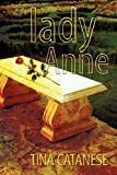 Lady Anne, Tina Catanese, 1607917823