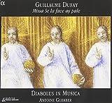 Guillaume Dufay: Missa Se la face ay pale