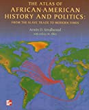 img - for The Atlas of African-American History and Politics: From the Slave Trade to Modern Times book / textbook / text book
