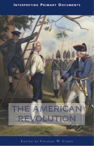 The American Revolution (Interpreting Primary Documents)
