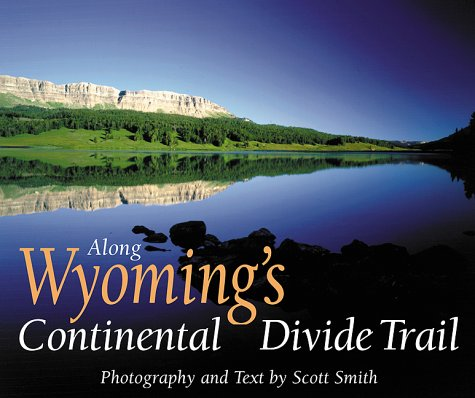 Along Wyoming's Continental Divide Trail (The Continental Divide Trail Series)