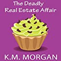 The Deadly Real Estate Affair: Daisy McDare Deadly Affair Series, Book 4 Audiobook by K.M. Morgan Narrated by Angie Hickman