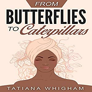 From Butterflies to Caterpillars Audiobook