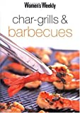 Char-Grills and Barbecues, Australian Women's Weekly Staff, 186396312X