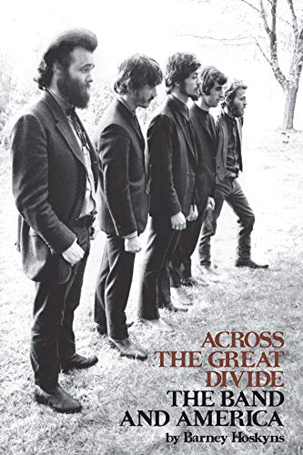 Across the Great Divide: The Band and America (Best Rock Bands Of The Decade)