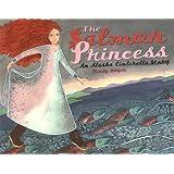 The Salmon Princess: An Alaska Cinderella Story (Paws IV Children's Books)