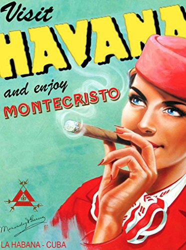 - A SLICE IN TIME Visit Havana Cuba Cuban Habana Montecristo Cigar Caribbean Vintage Travel Advertisement Art Home Decoration Collectible Wall Decor Poster Print. Measures 10 x 13.5 inches