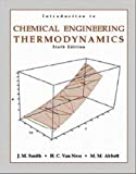 img - for Introduction to Chemical Engineering Thermodynamics 6th Edition (Sixth Ed) 6e By Joseph M. Smith, H. C. Van Ness & Michael Abbott 2000 book / textbook / text book