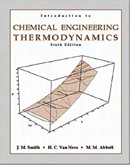 Introduction to chemical engineering thermodynamics 6th edition introduction to chemical engineering thermodynamics 6th edition sixth ed 6e by joseph m smith h c van ness michael abbott 2000 h c van ness fandeluxe Choice Image