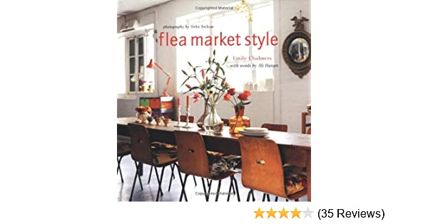 Flea Market Style Emily Chalmers Ali Hanan Debi Treloar 9781841729381 Amazon Books