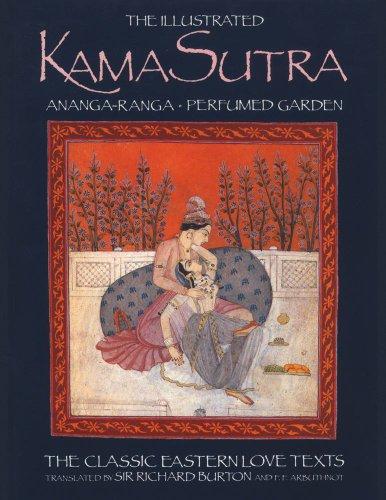 The Illustrated Kama Sutra : Ananga-Ranga and Perfumed Garden