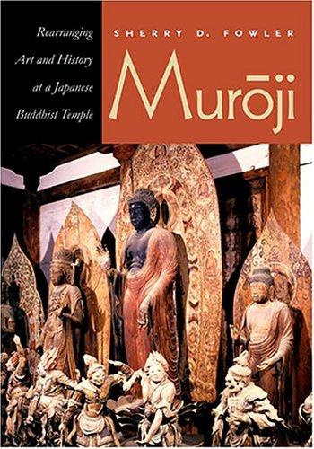 Muroji: Rearranging Art And History At A Japanese Buddhist Temple