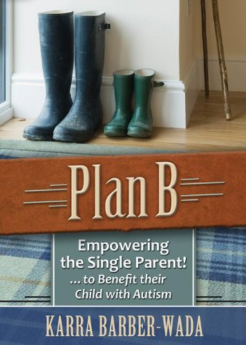 Plan B: Empowering the Single Parent to Benefit their Child with Autism