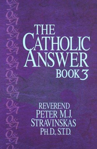 The Catholic Answer Book 3