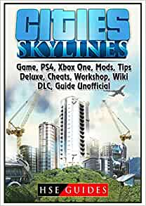 Cities Skylines Game, Ps4, Xbox One, Mods, Tips, Deluxe