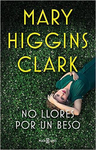 No llores por un beso (Éxitos): Amazon.es: Higgins Clark, Mary ...