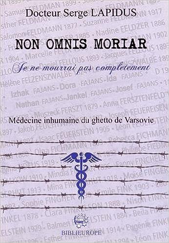 Livres gratuits Non omnis moriar ( : Médecine inhumaine du ghetto de Varsovie epub, pdf