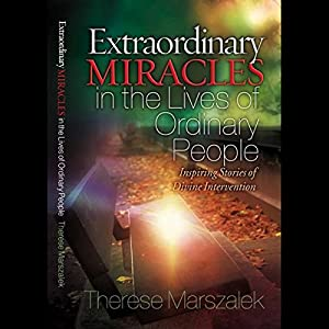 Extraordinary Miracles in the Lives of Ordinary People Audiobook