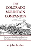 The Colorado Mountain Companion: A Potpourri of Useful Miscellany from the Highest Parts of the Highest State (The Pruett Series)