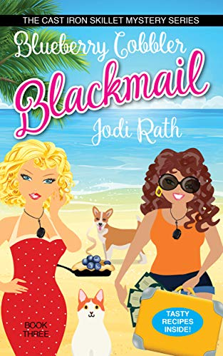 Blueberry Cobbler Blackmail (The Cast Iron Skillet Mystery Series Book 3) by [Rath, Jodi]