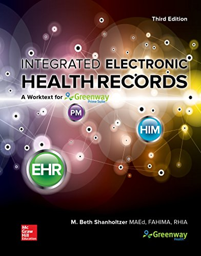 Looseleaf for Integrated Electronic Health Records: A Worktext for Greenway Health's - Integrated Electronic