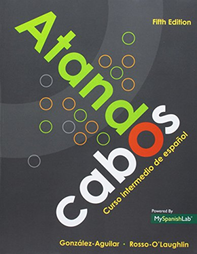 Atando cabos: Curso intermedio de español with MyLab Spanish with eText -- Access Card Package (5th Edition)