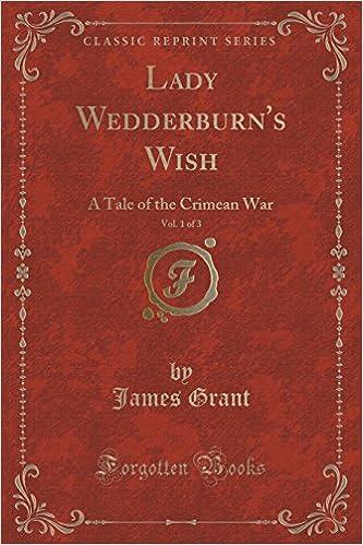Lady Wedderburns Wish Vol 1 Of 3 A Tale Of The Crimean War