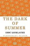 The Dark of Summer (Bloomsbury Reader)