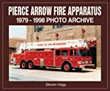 Pierce Arrow Fire Apparatus, 1979-1998, Steven Hagy, 1583880232