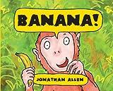 Banana!, Jonathan Allen, 1905417071