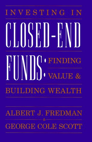 Investing in Closed-end Funds: Finding Value & Building Wealth by New York Inst of Finance