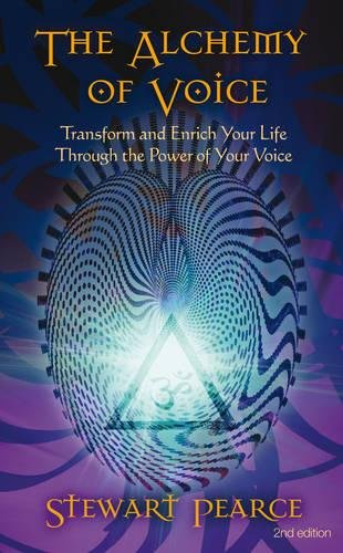 The Alchemy of Voice: Transform and Enrich Your Life Through the Power of Your Voice ebook