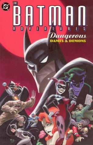 Batman Adventures, The: Dangerous Dames & Demons (Batman (Graphic Novels))